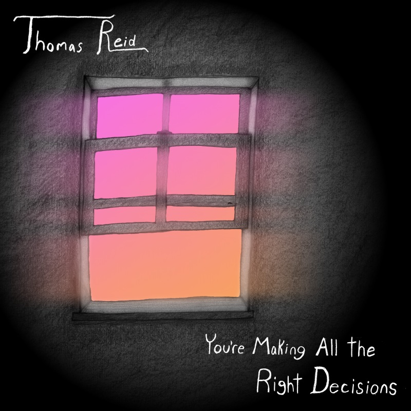 Thomas Reid You're Making All The Right Decisions Music