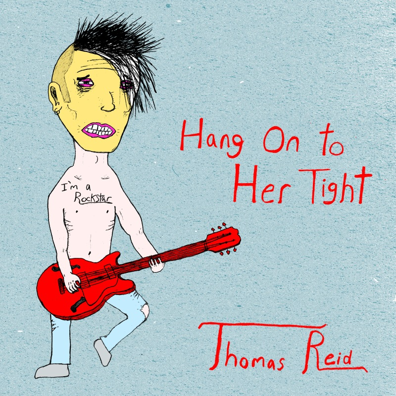 Thomas Reid Artist Music Musician Hang On to Her Tight Reed