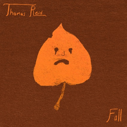 Thomas Reid Artist Poet Fall Musician Music Album Cover