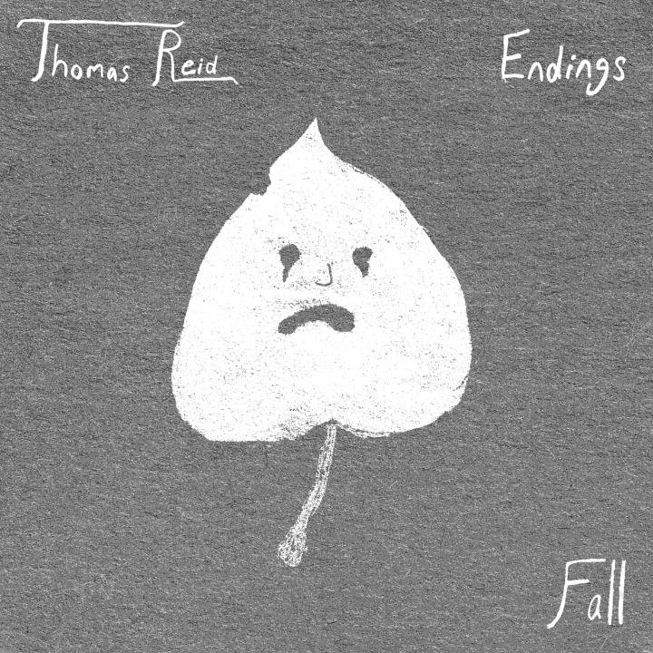Thomas Reid Endings Music Musician Artist Art Poet Poetry Album