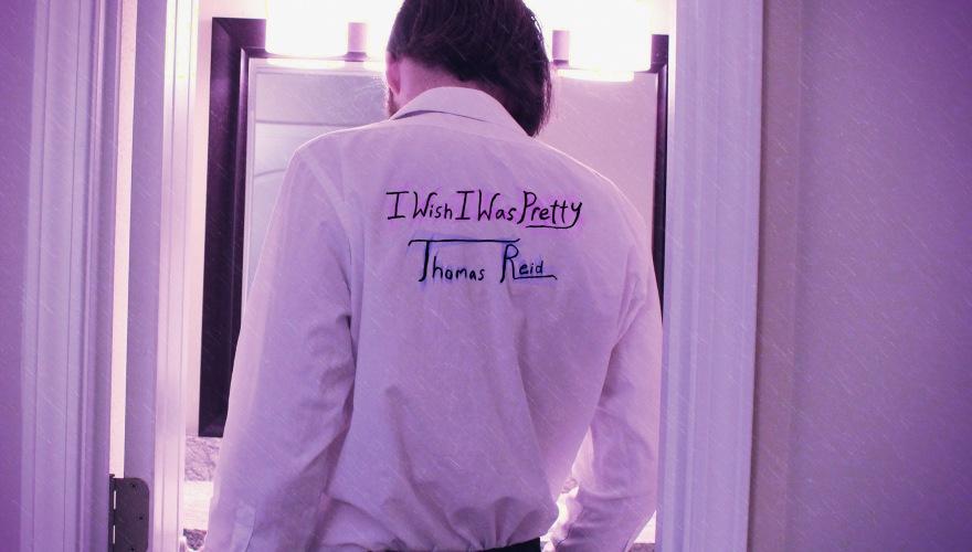 Thomas Reid Music Musician Artist - I Wish I Was Pretty