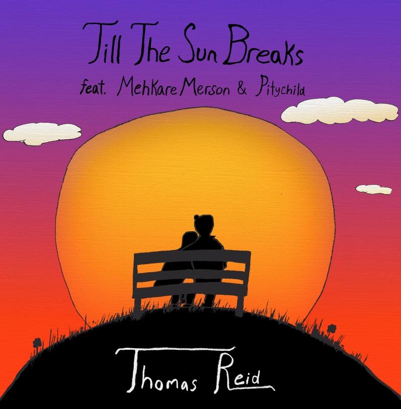 Thomas Reid Till The Sun Breaks Musician Art